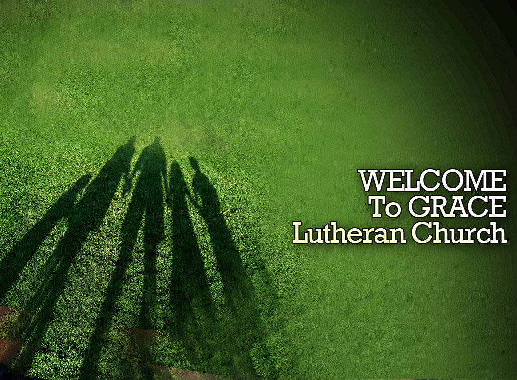Welcome to Grace Lutheran Church